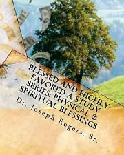 Blessed and Highly Favored : A Study Series (Physical and Spiritual...