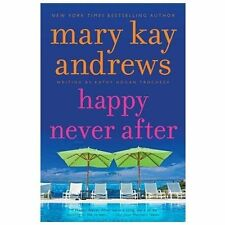 Callahan Garrity: Happy Never After by Mary Kay Andrews (2013, Paperback)
