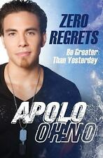 Zero Regrets : Be Greater Than Yesterday-Apolo Anton Ohno-HC/DJ-combined ship