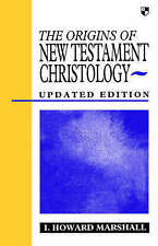 The Origins of New Testament Christology by I. Howard Marshall (Paperback, 1990)