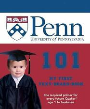 University of Pennsylvania 101: My First Text-Board-Book by Brad M. Epstein