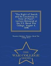 The Right of Search and Its Limitation in Time of Peace : Lecture Delivered...