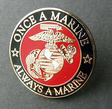 ONCE A MARINE ALWAYS A US USMC MARINES LAPEL PIN BADGE 1 INCH