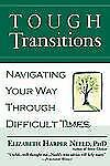 Tough Transitions : Navigating Your Way Through Difficult Times by Elizabeth...