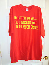 "Gildan Red ""I'm Listening To You But Ignoring You Is So Much Easier"" T-Shirt XLT"