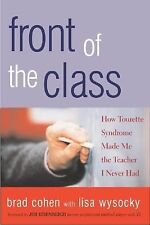 Front of the Class: How Tourette Syndrome Made Me the Teacher I Never -ExLibrary
