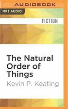 The Natural Order of Things by Kevin P. Keating (2016, MP3 CD, Unabridged)