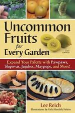 NEW - Uncommon Fruits for Every Garden by Reich, Lee