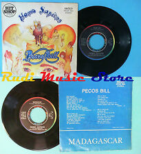 LP 45 7'' HOMO SAPIENS Pecos bill Madagascar 1976 italy RIFI 16654 no cd mc vhs*