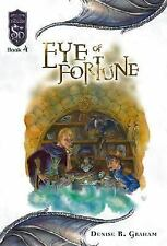 Eye of Fortune: Knights of the Silver Dragon, Book 4 by Denise R. Graham