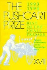 Pushcart Prize Ser. Best of the Small Presses: The Pushcart Prize XVIII :...