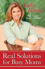 Real Solutions for Busy Moms : Your Guide to Success and Sanity by James L....