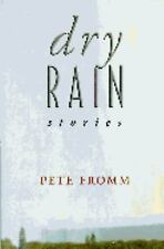 Dry Rain by Fromm, Pete