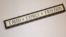 Primitive Carved look shelf sitter sign FAITH FAMILY FRIENDS