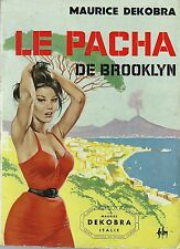 EO MAURICE DEKOBRA + BELLE COUVERTURE DE ASLAN ( PIN-UP ) : LE PACHA DE BROOKLYN