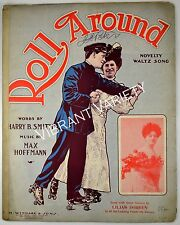 Roll Around Music By Harry B. Smith & Max Hoffmann 1907 Antique Sheet Music