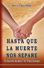 """Hasta Que La Muerte Nos Separe: El Secreto de decir """"SI"""" Para Siempre (Spanish"""