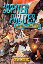 Jupiter Pirates: The Jupiter Pirates: Hunt for the Hydra 1 by Jason Fry...