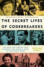 The Secret Lives of Codebreakers: The Men and Women Who Cracked the Enigma Code