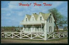 HOWDY! FROM TEXAS PRES. EISENHOWER BIRTHPLACE DENISON TEXAS  POSTCARD COND: VG