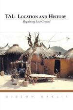 Tal: Location and History : Regaining Lost Ground by Gideon Baklit (2014,...