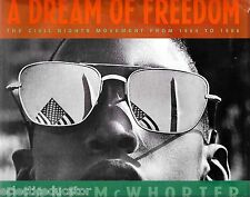 A Dream of Freedom Civil Rights Movement 1954 to 1968 by Diane McWhorter History