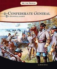 Confederate General: Stonewall Jackson (We the People Biographies)