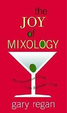 The Joy of Mixology: The Consummate Guide to the Bartender's Craft Hardback