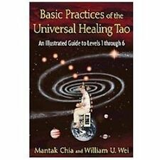 Basic Practices of the Universal Healing Tao: An Illustrated Guide to Levels 1 t