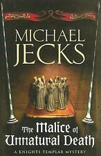 The Malice of Unnatural Death (Knights Templar)