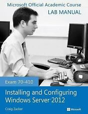 Exam 70-410 Installing and Configuring Windows Server 2012 Lab Manual 931 by...