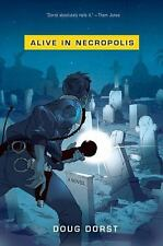 ALIVE IN NECROPOLIS by Doug Dorst (2008, Hardcover)BRAND SPANKING NEW