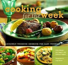 Cooking for the Week : Leisurely Weekend Cooking for Easy WeekDAY Meals Morgan,
