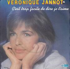 45TRS VINYL 7''/ FRENCH SP VERONIQUE JANNOT / PIERRE BACHELET /C'EST TROP FACILE