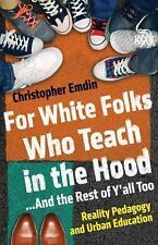 For White Folks Who Teach in the Hood... and the Rest of y'all (FREE 2DAY SHIP)