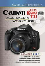 Magic Lantern Guides®: Canon EOS Rebel T1iEOS 500D Multimedia Workshop