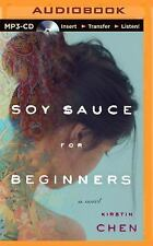 Soy Sauce for Beginners by Kirstin Chen (2014, MP3 CD, Unabridged)
