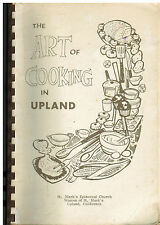 ART OF COOKING IN *UPLAND CA 1977 *ST MARK EPISCOPAL CHURCH COOK BOOK *LOCAL ADS