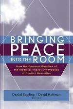 Bringing Peace into the Room : How the Personal Qualities of the Mediator Impac…