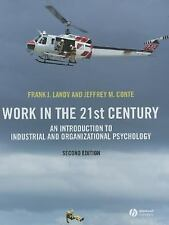 Work in the 21st Century: An Introduction to Industrial and Organizational Psych