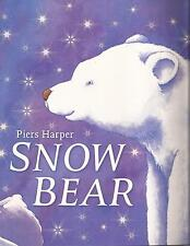 SNOW BEAR By Piers Harper Children's Reading Picture Story Book 2012 New