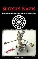 Secrets Nazis : Une Brèche Occulte Dans la Trame de L'Histoire by Frank Lost...