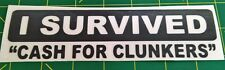 I Survived Cash for Clunkers - Old Vehicle - Vinyl Decal for Car, Truck, or Jeep