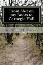 From Sh-T on My Boots to Carnegie Hall : A Memoir of a Pennsylvania Mennonite...