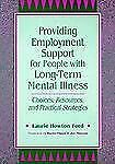 Providing Employment Support for People With Long-Term Mental Illness: Choices,