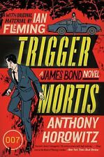 Trigger Mortis : With Original Material by Ian Fleming by Anthony Horowitz...