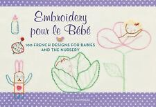 Embroidery pour le Bebe: 100 French Designs for Babies and the Nursery - VeryGoo