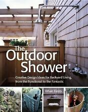 The Outdoor Shower: Creative design ideas for backyard living, from the function