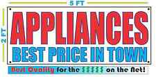 APPLIANCES BEST PRICE IN TOWN Banner Sign NEW Larger Size High Quality! XXL