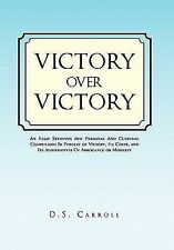 Victory over Victory : An Essay Studying our Personal and Cultural Compulsion...